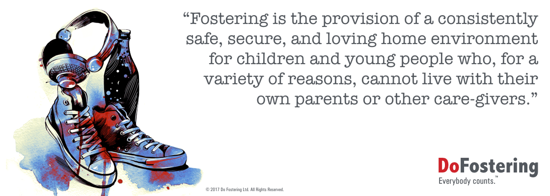 Fostering is the provision of a consistently safe, secure and loving home environment for children and young people